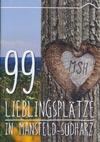99 Lieblingsplätze in Mansfeld-Südharz
