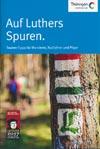 Auf Luthers Spuren in Thüringen 2017