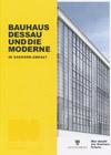 Bauhaus Dessau und die Moderne in Sachsen-Anhalt