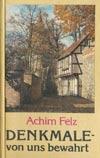 Buch Denkmale von uns bewahrt, Achim Felz, Berlin 1988
