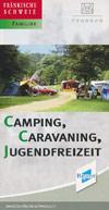 Camping, Caravaning, Jugendfreizeit Fränkische Schweiz