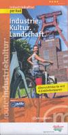 Route der Industriekultur per Rad. Industrie. Kukltur. Landschaft.