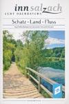 Schatz * Land * Fluss - Auf Entdeckungsreise zwischen Inn und Salzach