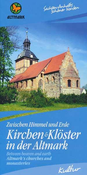 Zwischen Himmel und Erde - Kirchen und Klöster in der Altmark