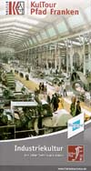 KulTour Pfad - Industriekultur 200 Jahre Technik in Franken