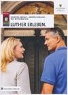 Luther erleben - Sachsen-Anhalt - Ursprungsland der Reformation