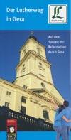 Der Lutherweg in Gera - Auf den Spuren der Reformation durch Gera