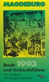 Magdeburg Stadt- und Einkaufsf�hrer 1993 mit Stadtplan und Umgebungskarte