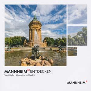 Mannheim entdecken - Touristische Höhepunkte im Quadrat
