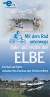 Mit dem Rad unterwegs links und rechts der Elbe Neu Darchau-Schnackenburg