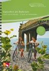 Radwelten am Bodensee - radeln rund um den See 15 Touren