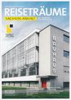 Reiseträume Sachsen-Anhalt - das Magazin für Neugierige