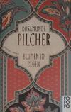 Rosamunde Pilcher - Blumen im Regen (Roman 1994)
