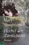Mary Sheepshanks - Herbst der Zärtlichkeit (Roman, 1999)