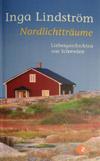 Inga Lindström - Nordlichtträume (Roman, 2009)
