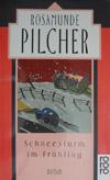 Rosamunde Pilcher - Schneesturm im Frühling (Roman 1994)