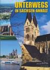 Unterwegs in Sachsen-Anhalt (1. Ausgabe 2008)