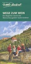 Wege zum Wein, Begleiter durch das Weinanbaugebiet Saale-Unstrut