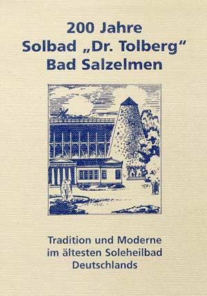200 Jahre Solbad Dr. Tolberg Bad Salzelmen