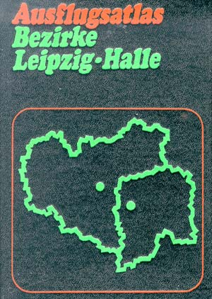 Ausflugsatlas Bezirke Leipzig-Halle (DDR 1975)