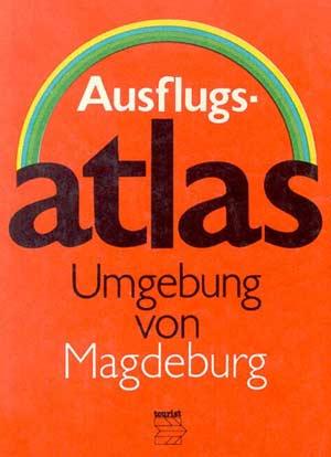 Ausflugsatlas Umgebung von Magdeburg (1982)