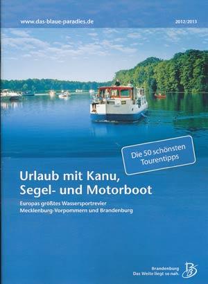Wassersportrevier Brandenburg, Berlin, Mecklenburg-Vorpommern - Das blaue Paradies
