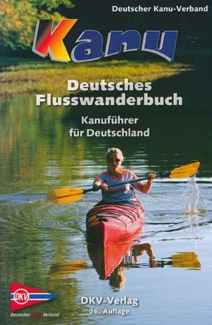 DKV Deutsches Flusswanderbuch - Kanuführer für Deutschland (26. Auflage)