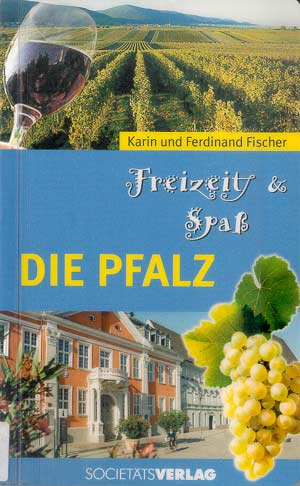 Freizeit und Spaß - Die Pfalz (2004)