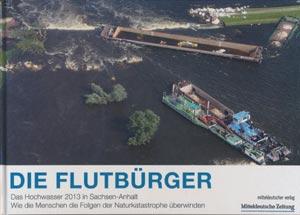 Die Flutbürger - Das Hochwasser 2013 in Sachsen-Anhalt, MDV Buch