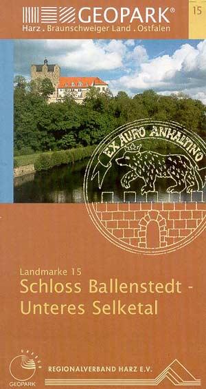 Geopark Harz - Schloss Ballenstedt, Unteres Selketal