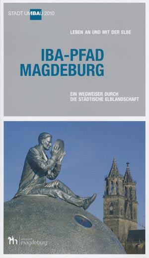 IBA-Pfad Magdeburg - Ein Wegweiser durch die städtische Elblandschaft, Stadtumbau 2010