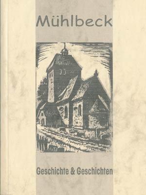Mühlbeck. Geschichte und Geschichten