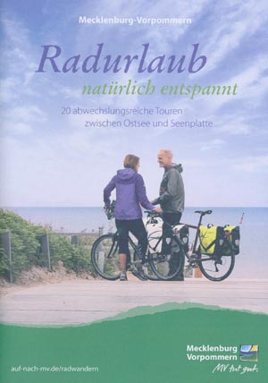 Radurlaub Mecklenburg-Vorpommern - 20 abwechslungsreiche Radtouren zwischen Ostsee und Seenplatte