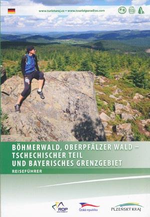 Reiseführer Böhmerwald, Oberpfälzer Wald - Tschechischer Teil und Bayrisches Grenzgebiet