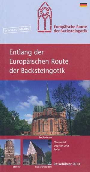 Entlang der Europäischen Route der Backsteingotik - Reiseführer 2013