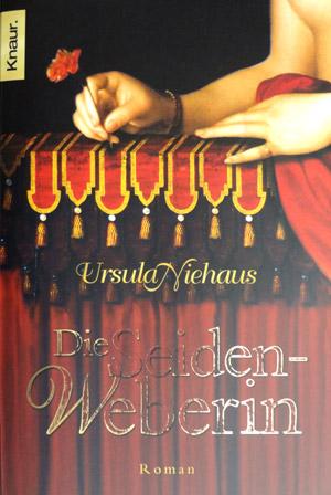 Ursula Niehaus - Die Seidenweberin (Roman 2008)