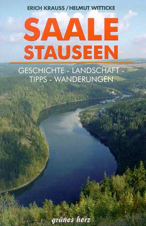 Saale Stauseen: Geschichte - Landschaft - Tipps - Wanderungen