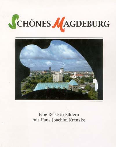 Schönes Magdeburg - Eine Reise in Bildern