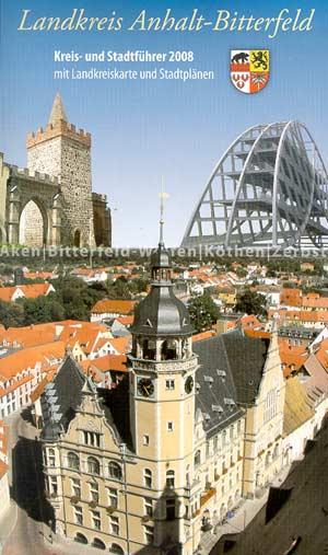 Kreis- und Stadtführer Anhalt-Bitterfeld 2008