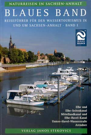 Blaues Band - Reiseführer für den Wassertourismus in und um Sachsen-Anhalt - Band I
