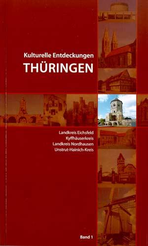 Kulturelle Entdeckungen Thüringen, Band 1: Nordthüringen