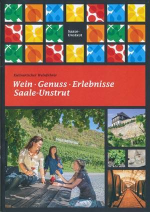 Kulinarischer Weinführer Wein - Genuss - Erlebnisse Saale-Unstrut