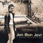 Bon Jovi -  Janie, dont take your love to town