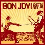 Bon Jovi - We werent born to follow