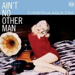 Aguilera, Christina - Aint no other man
