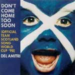 Del Amitri - Dont come home too soon (Official Team Scotland Song World Cup 98)