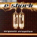 E-Shock - Organic Eruption
