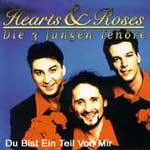 Hearts & Roses Die 3 jungen Tenöre - Du bist ein Teil von mir