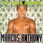 Marcus Anthony - We love money