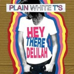 Plain White Ts - Hey There Delilah